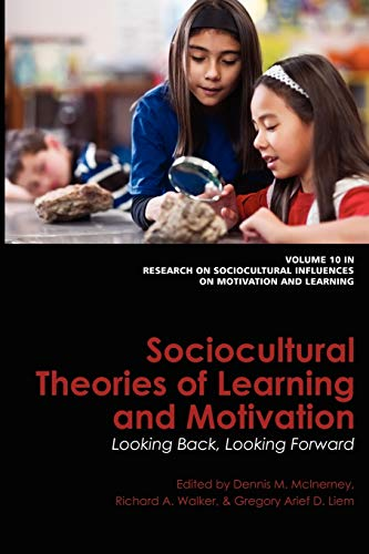 9781617354380: Sociocultural Theories of Learning and Motivation: Looking Back, Looking Forward (Research on Sociocultural Influences on Motivation and Learn)