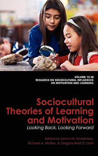 Sociocultural Theories of Learning and Motivation: Looking Back, Looking Forward (Hc) (Research on ...