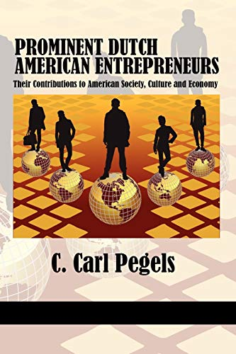 Prominent Dutch American Entrepreneurs: Their Contributions to American Society, Culture and ...
