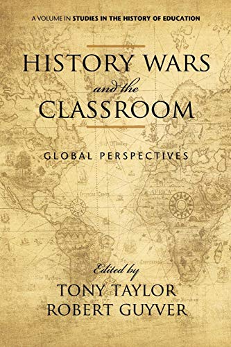 9781617355264: History Wars and The Classroom: Global Perspectives (Studies in the History of Education (Paperback))