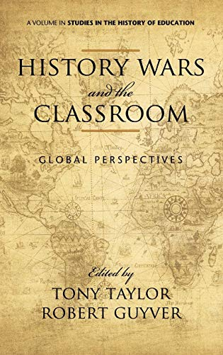 History Wars and the Classroom: Global Perspectives: Tony Taylor, Robert Guyver