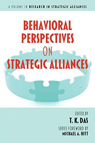 Behavioral Perspectives on Strategic Alliances (Research in Strategic Alliances)
