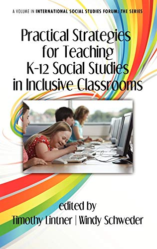 9781617355882: Practical Strategies for Teaching K-12 Social Studies in Inclusive Classrooms (Hc) (International Social Studies Forum: The)