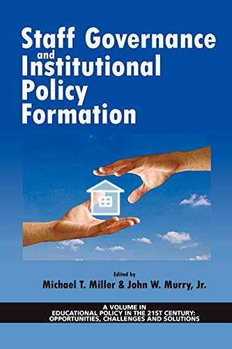 9781617355998: Staff Governance and Institutional Policy Formation (Educational Policy in the 21st Century: Opportunities, Chall)