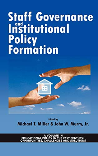 9781617356001: Staff Governance and Institutional Policy Formation (Hc) (Educational Policy in the 21st Century: Opportunities, Chall)