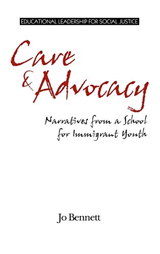 Care & Advocacy: Narratives from a School for Immigrant Youth (Hc) (Educational Leadership for ...
