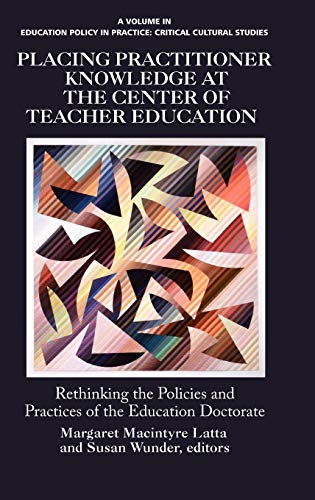 9781617357381: Placing Practitioner Knowledge at the Center of Teacher Education (Hc) (Educational Policy in Practice: Critical Cultural Studies)