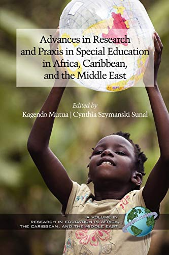 Advances in Research and Praxis in Special: Mutua, Kagendo [Editor];