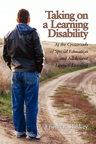 9781617357862: Taking on a Learning Disability: At the Crossroads of Special Education and Adolescent Literacy Learning