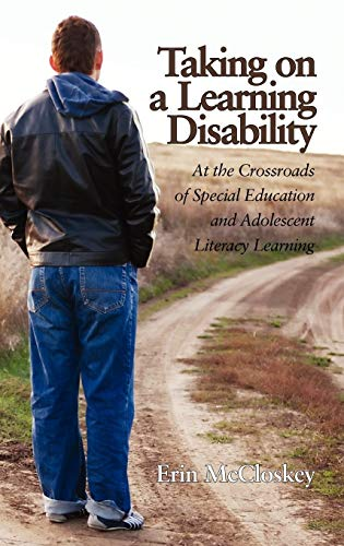 9781617357879: Taking on a Learning Disability: At the Crossroads of Special Education and Adolescent Literacy Learning (Hc)