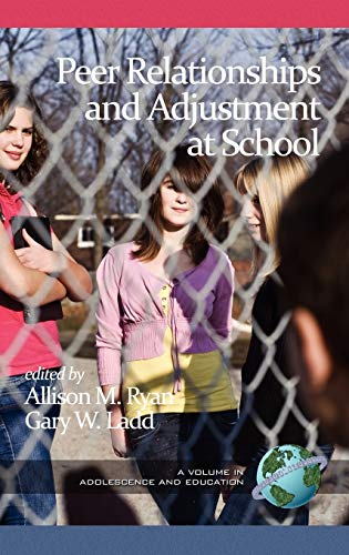 9781617358081: Peer Relationships and Adjustment at School (Hc) (Adolescence and Education)