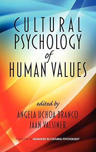 Cultural Psychology of Human Values (Hardback): Angela Uchoa Branco, Jaan Valsiner