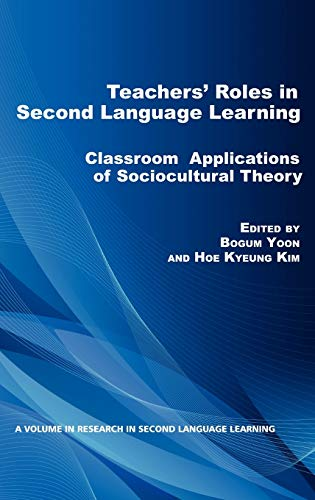 9781617358487: Teacher's Roles in Second Language Learning: Classroom Applications of Sociocultural Theory (Hc) (Research in Second Language Learning)