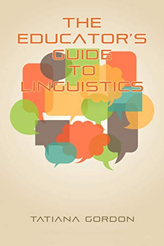 9781617358807: The Educator's Guide to Linguistics: A Textbook for Language Teachers