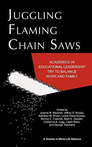 Juggling Flaming Chainsaws: Academics in Educational Leadership