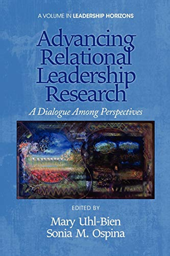 9781617359217: Advancing Relational Leadership Research: A Dialogue among Perspectives (Leadership Horizons)