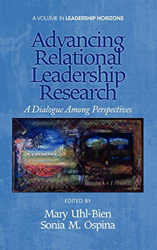 9781617359224: Advancing Relational Leadership Research: A Dialogue Among Perspectives (Hc) (Leadership Horizons)