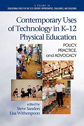 Contemporary Uses of Technology in K-12 Physical Education: Policy, Practice, and Advocacy (...