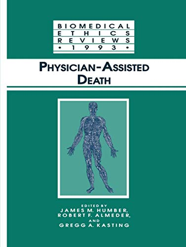 Physician-Assisted Death (Biomedical Ethics Reviews (closed)): Humber, James M.