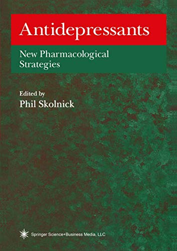 Antidepressants: New Pharmacological Strategies (Contemporary Neuroscience): Humana Press