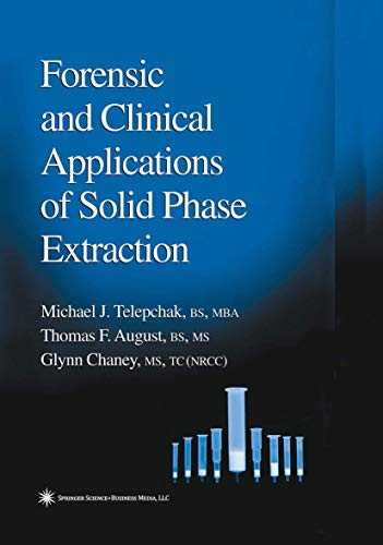 Forensic and Clinical Applications of Solid Phase Extraction: Michael J. Telepchak