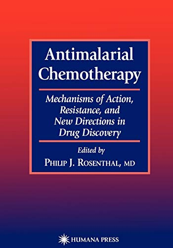 9781617371240: Antimalarial Chemotherapy: Mechanisms of Action, Resistance, and New Directions in Drug Discovery (Infectious Disease)