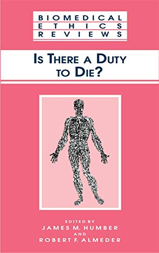 9781617371875: Is There a Duty to die? (Biomedical Ethics Reviews)