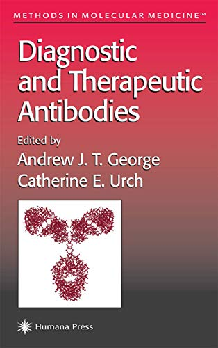 9781617371950: Diagnostic and Therapeutic Antibodies (Methods in Molecular Medicine)