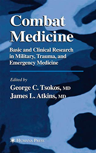 9781617373374: Combat Medicine: Basic and Clinical Research in Military, Trauma, and Emergency Medicine