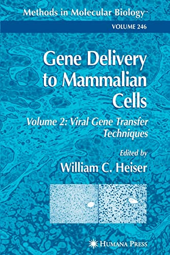 9781617373534: Gene Delivery to Mammalian Cells: Volume 2: Viral Gene Transfer Techniques (Methods in Molecular Biology)