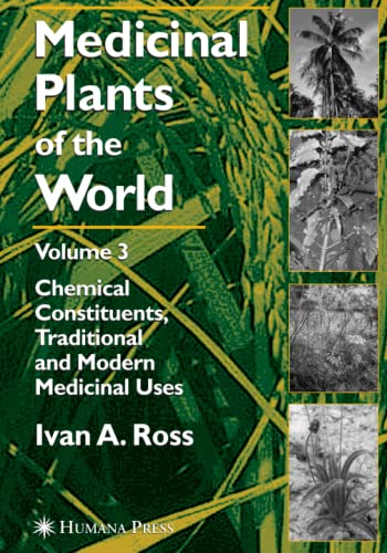 9781617373787: Medicinal Plants of the World, Volume 3: Chemical Constituents, Traditional and Modern Medicinal Uses