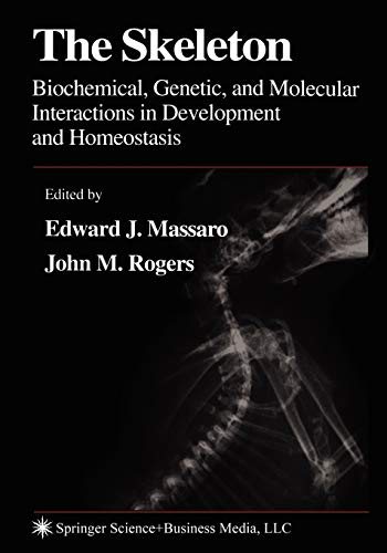 9781617374272: The Skeleton: Biochemical, Genetic, and Molecular Interactions in Development and Homeostasis