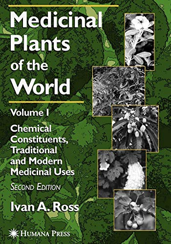 9781617374692: Medicinal Plants of the World: Volume 1: Chemical Constituents, Traditional and Modern Medicinal Uses