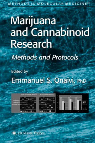 Marijuana and Cannabinoid Research: Methods and Protocols (Methods in Molecular Medicine): Humana ...