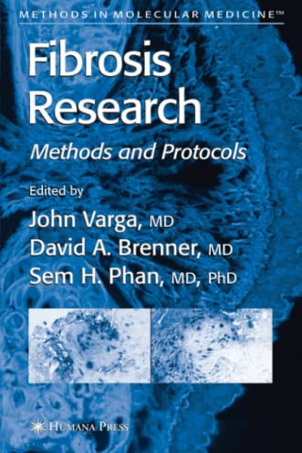Fibrosis Research: Methods and Protocols (Methods in Molecular Medicine): Humana Press