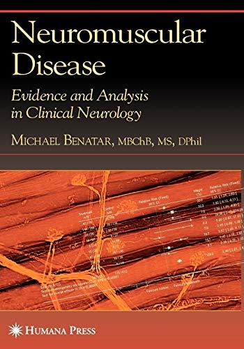 Neuromuscular Disease: Evidence and Analysis in Clinical Neurology: Michael Benatar