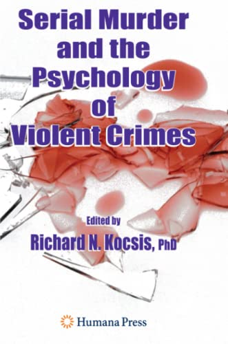 9781617377181: Serial Murder and the Psychology of Violent Crimes