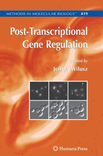 Post-Transcriptional Gene Regulation (Methods in Molecular Biology): Humana Press