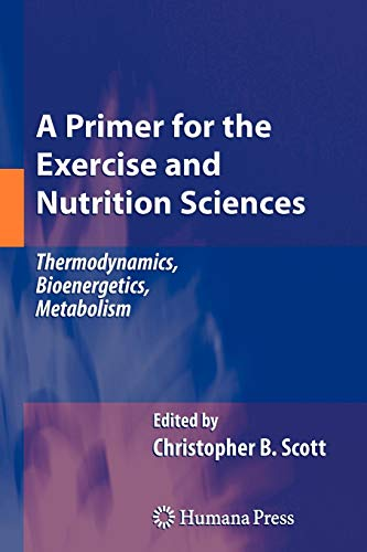 9781617378935: A Primer for the Exercise and Nutrition Sciences: Thermodynamics, Bioenergetics, Metabolism