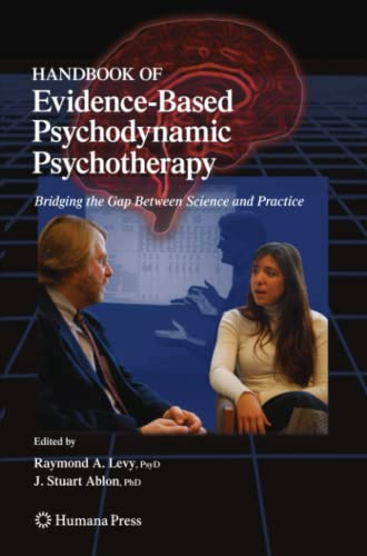 Handbook of Evidence-Based Psychodynamic Psychotherapy. Bridging the Gap Between Science and ...