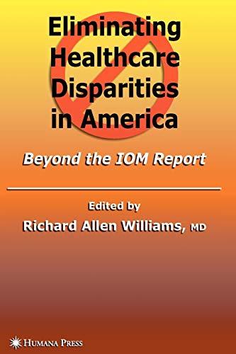 9781617379345: Eliminating Healthcare Disparities in America: Beyond the IOM Report