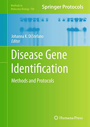 Disease Gene Identification: Methods and Protocols (Methods in Molecular Biology): DiStefano, ...