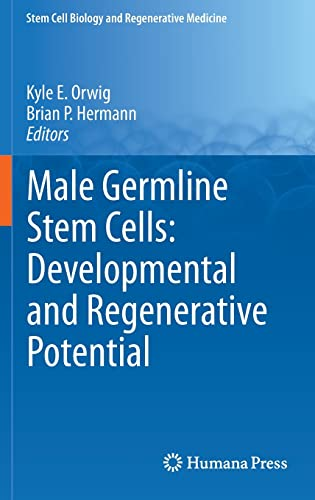 9781617379727: Male Germline Stem Cells: Developmental and Regenerative Potential (Stem Cell Biology and Regenerative Medicine)