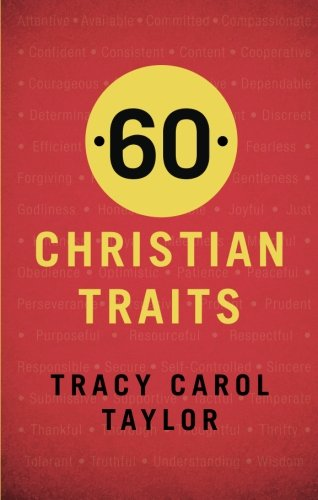 60 Christian Traits: Tracy Carol Taylor