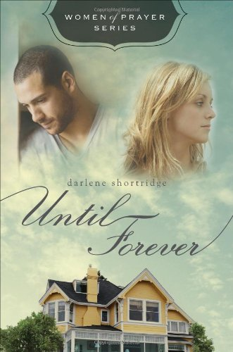 9781617392443: Until Forever (Women of Prayer)