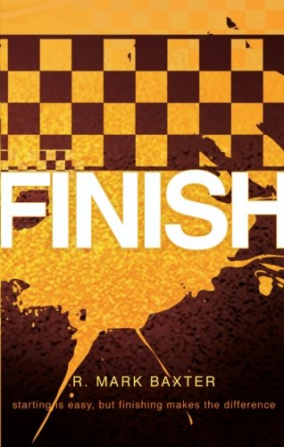 9781617394065: Finish: Starting is Easy, But Finishing Makes the Difference
