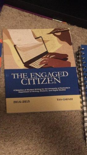 9781617402111: The Engaged Citizen (University of Kentucky 2014-2015)
