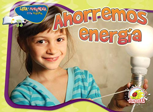 9781617416767: Ahorremos energia / Turn it Off! (Leer y aprender con alegria, Ciencias / Happy Reading Happy Learning Spanish, Sciences)