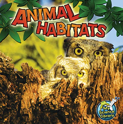 9781617417320: Animal Habitats (My Science Library)