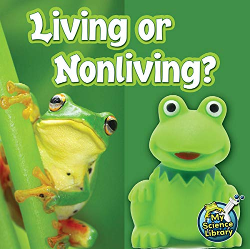 9781617417436: Living or Nonliving? (My First Science Library)